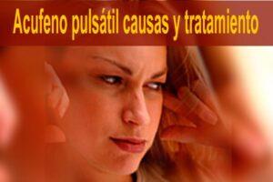 Acufeno pulsátil causas y tratamiento