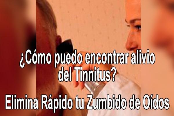 ¿Cómo puedo encontrar alivio del Tinnitus? | Elimina rápido tu zumbido de oídos