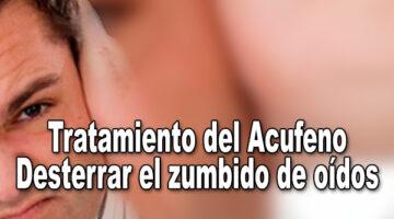Tratamiento del Acufeno – Desterrar el zumbido de oídos