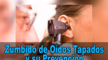 Zumbido de Oídos Tapados y su Prevención