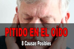 Pitido En El Oído: 8 Causas Posibles