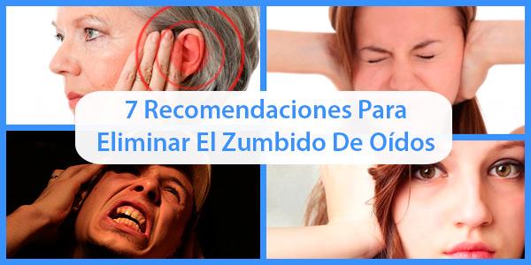 7 Recomendaciones Para Eliminar El Zumbido De Oídos
