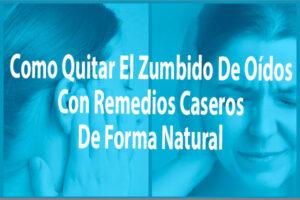 Como Quitar El Zumbido De Oídos Con Remedios Caseros De Forma Natural